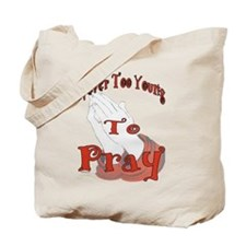 Cute Never too young Tote Bag