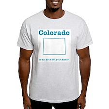 Colorado:If You Don't Ski, Do Ash Grey T-Shirt