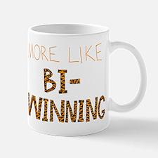 More Like Bi-Winning Mug