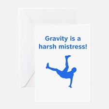 Gravity is a harsh mistress! Greeting Card