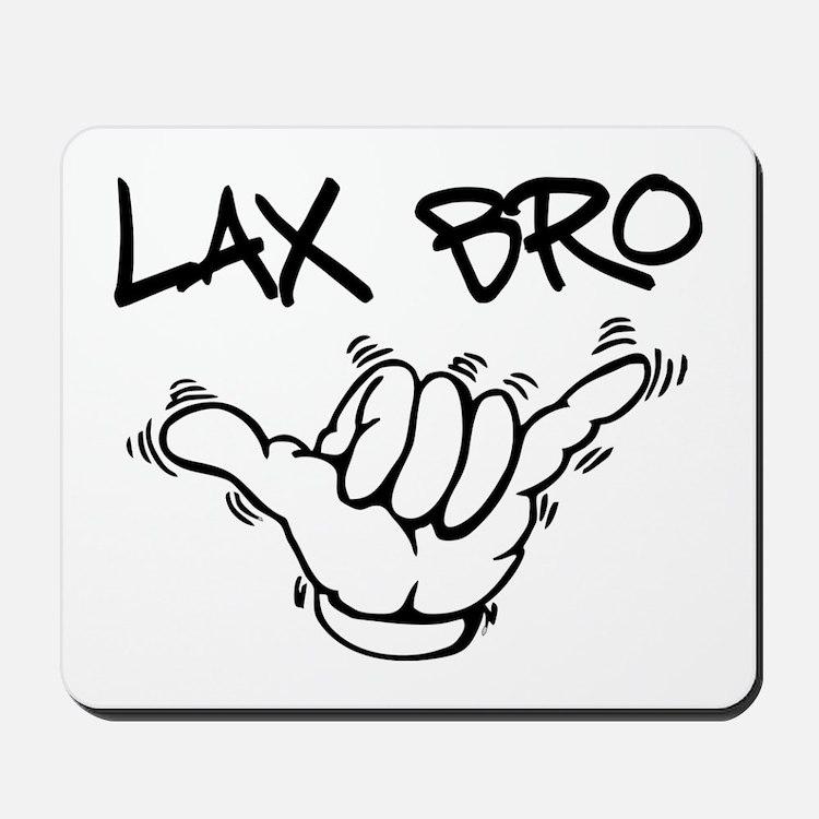 Hang Loose Lax Bro Mousepad