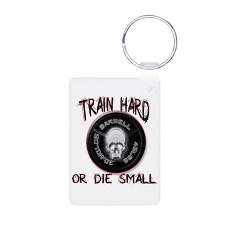 Train hard or die small Aluminum Photo Keychain