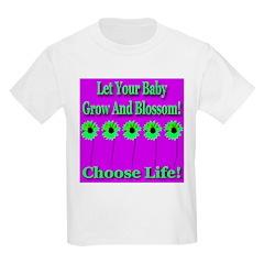 Choose Life let babies grow & Kids T-Shirt