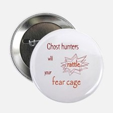 """Ghost Hunters Rattle Fear Cages 2.25"""" Button"""