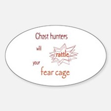 Ghost Hunters Rattle Fear Cages Sticker (Oval)