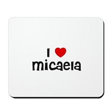 I * Micaela Mousepad