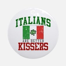 Italians Are Better Kissers Round Ornament