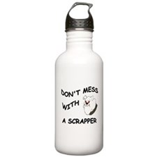 Don't Mess with a Scrapper Water Bottle