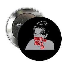 """""""Shut Up, Palin"""" 2.25"""" Button"""