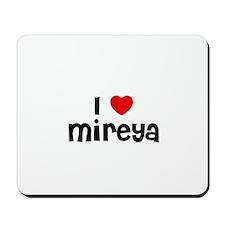 I * Mireya Mousepad