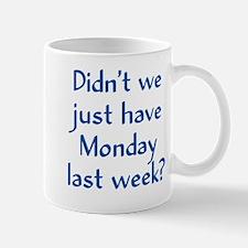 Monday Last Week? Mug