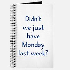 Monday Last Week? Journal
