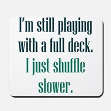 Playing with a Full Deck Mousepad