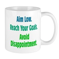 Avoid Disappointment Mug