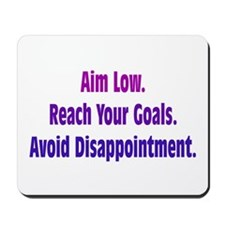 Avoid Disappointment Mousepad