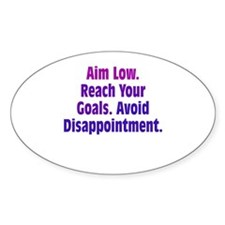 Avoid Disappointment Decal