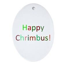 Happy Chrimbus Ornament (Oval)