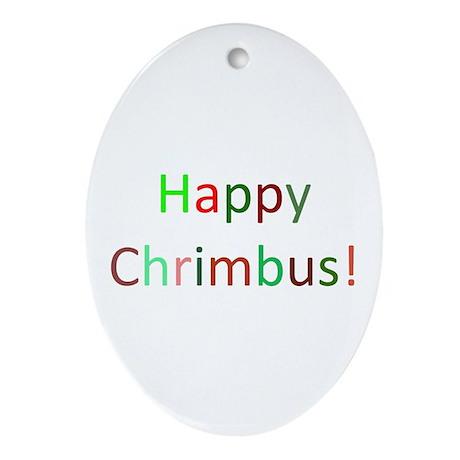 Happy Chrimbus Ornament (Oval)