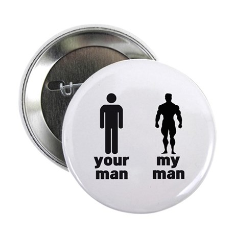 "YOUR MAN VS MY MAN 2.25"" Button"