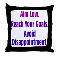 Avoid Disappointment Throw Pillow