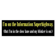 Slow Information Superhighway Bumper Sticker