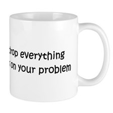 Let me drop everything and... Small Mug