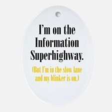 Slow Information Superhighway Ornament (Oval)