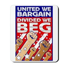 United We Bargain, Divided We Mousepad