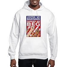United We Bargain, Divided We Hoodie Sweatshirt