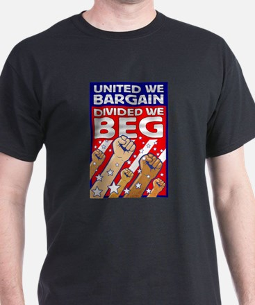 United We Bargain, Divided We T-Shirt