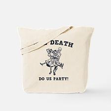 'Til Death Do Us Tote Bag