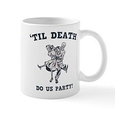 'Til Death Do Us Mug