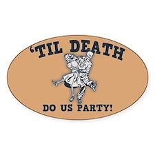 'Til Death Do Us Decal