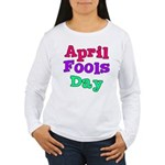 April Fool's Day Women's Long Sleeve T-Shirt