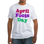 April Fool's Day Fitted T-Shirt