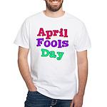 April Fool's Day White T-Shirt