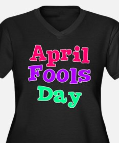 April Fool's Day 2 Women's Plus Size V-Neck Dark T