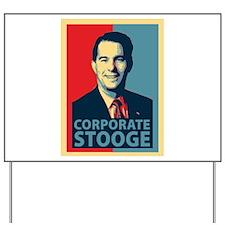 Scott Walker Corporate Stooge Yard Sign