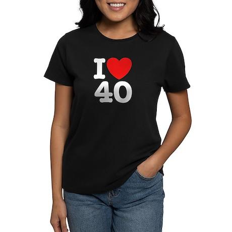 I Love 40 Women's Dark T-Shirt