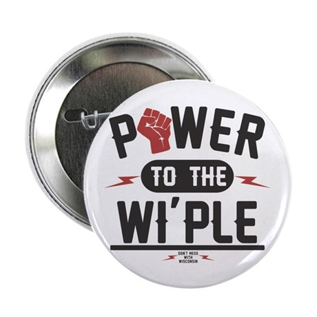 "Power to the WI-PLE Wisconsin 2.25"" Button (1"