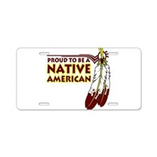 Proud To Be Native American Aluminum License Plate