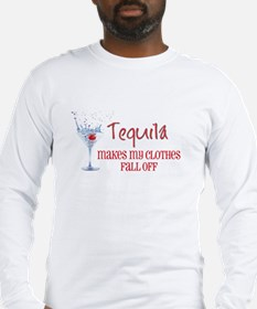 Tequila Makes My Clothes.... Long Sleeve T-Shirt