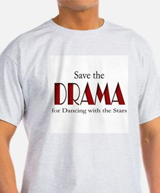 Drama Dancing With Stars T-Shirt