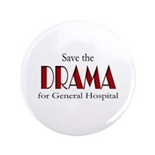 """Drama on General Hospital 3.5"""" Button"""