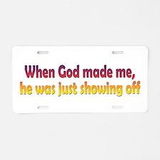 God Showing Off Aluminum License Plate