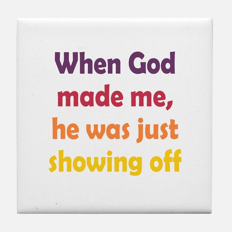 God Showing Off Tile Coaster