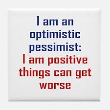 Optimistic Pessimist Tile Coaster
