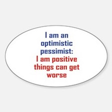 Optimistic Pessimist Decal