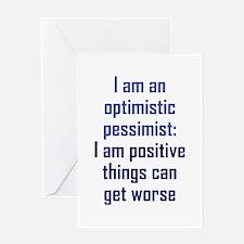 Optimistic Pessimist Greeting Card