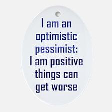 Optimistic Pessimist Ornament (Oval)